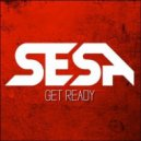 SESA - Get Ready (Original Mix)