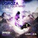 UGROZA - Free Your Mind (feat. MC Kakos)