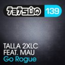 Talla 2xlc feat. Mau - Go Rogue (Taipei 101 Radio Edit)