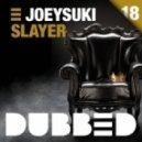 JoeySuki - Slayer (Original Mix)