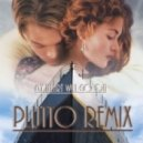 Celine Dion - My Heart Will Go On (Plutto Remix)