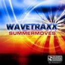 Wavetraxx - Summermoves (Original Mix)