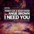 Terry Lex, Sean David, Angie Brown - I Need You (Original Mix)