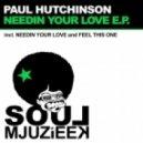 Paul Hutchinson - Needin Your Love