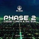 Phase 2 - Liquid Lunch (Original mix)