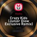 Kesha - Crazy Kids (Junior Diow Exclusive Remix)