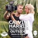 Calvin Harris feat. Ellie Goulding - Outside  (Dj S-Nike Remix)