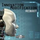 Innovation Modification - Reboot (Original Mix)