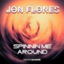 Jon Flores - Spinnin Me Around (Original 90's MIx)