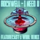 Rockwell - I Need U (Featurecast & WBBL Remix)