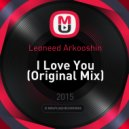 Leoneed Arkooshin - I Love You