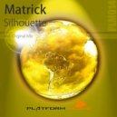 Matrick - Silhouette  (Original mix)