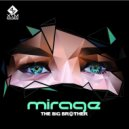 The Big Brother - Mirage (Original Mix)