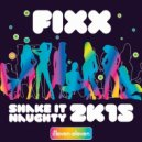 DJ Fixx - Shake It Naughty 2K15 (Original Mix)