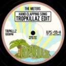 The Meters - Hand Clapping Song (Tropkillaz Edit)