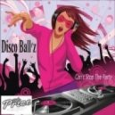 Disco Ball'z - Can't Stop The Party (Original Mix)