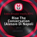 Eddie Amador meets ATFC - Rise The Conversation (Alessio Di Napoli pres. Hot Tape 77 Remix)
