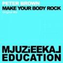 Peter Brown - Make My Body Rock