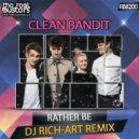 Clean Bandit - Rather Be (DJ Rich-Art Remix)