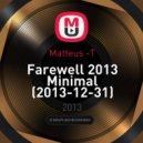 Matteus -T - Farewell 2013 Minimal (2013-12-31)