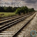 Tensile Force - Right Now (Original Mix)
