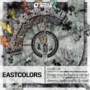 Eastcolors , Noel & Traffic feat Messy MC - Dreams (Original Mix)
