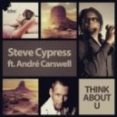 Steve Cypress - Think About U