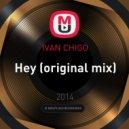 IVAN CHIGO - Hey (original mix)