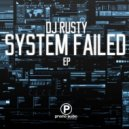 DJ Rusty - System Failed (VIP)