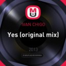 IVAN CHIGO - Yes (original mix)