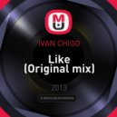 IVAN CHIGO - Like (Original mix)