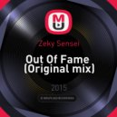 Zeky Sensei - Out Of Fame (Original mix)