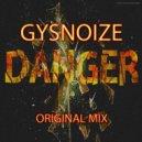 GYSNOIZE - Danger (Original Mix)