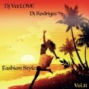 Dj VetLOVE & Dj Rodriges - Fashion Style (Vol.11)