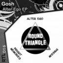 Gosh - Alter Ego (Original Mix)