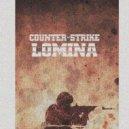 LOMINA - Counter-Strike (Original Mix)