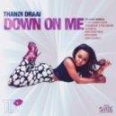 Thandi Draai - Down On Me