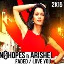 No Hopes & Arishel - Faded