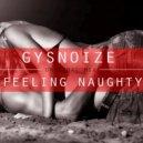 GYSNOIZE - Feeling Naughty