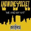 KnowonespockeT - Me And My Kat (Original Mix)