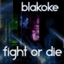 Blakoke - Fight or Die