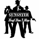 GUNGSTER - Beat Don't Stop