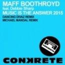 Maff Boothroyd, Debbie Sharp - Music Is The Answer 2015