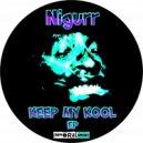 Nigurr - Keep My Kool (Original mix)
