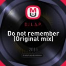 DJ L.A.P. - Do not remember