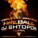 Pitbull feat. John Ryan - FireBall (DJ Shtopor Remix)