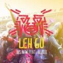 Blaxx, Jus Now - Leh Go (Mandal & Forbes Radio Edit)