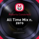 Roberto Condorelli - All Time Mix n. zero