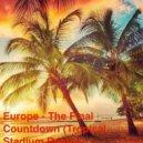 Europe - The Final Countdown (Tropical Stadium Remix)
