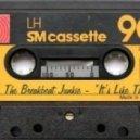 The Breakbeat Junkie - It's Like That